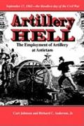 Artillery Hell The Employment of Artillery at Antietam