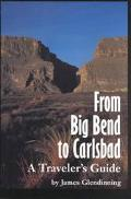 From big Bend to Carlsbad: A Traveler's Guide, Vol. 17