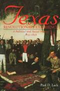 Texas Revolutionary Experience A Political and Social History, 1835-1836
