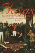 Texas Revolutionary Experience A Political and Social History, 1835-1836