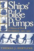 Ships' Bilge Pumps A History of Their Development, 1500-1900