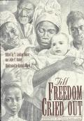 Till Freedom Cried Out Memories of Texas Slave Life