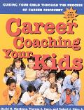 Career Coaching Your Kids Guiding Your Child Through the Process of Career Discovery