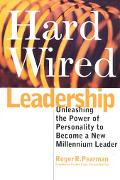 Hardwired Leadership Unleashing the Power of Personality to Become a New Millennium Leader