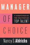 Manager of Choice 5 Competencies for Cultivating Top Talent