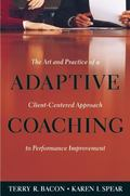 Adaptive Coaching The Art and Practice of a Client-Centered Approach to Performance Improvement