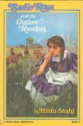 Sadie Rose and the Outlaw Rustlers - Hilda Stahl - Paperback