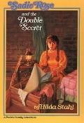 Sadie Rose and the Double Secret - Hilda Stahl - Paperback