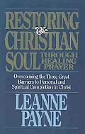 Restoring the Christian Soul - Leanne Payne - Hardcover
