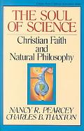 Soul of Science Christian Faith and Natural Philosophy