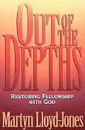 Out of the Depths Restoring Fellowship With God