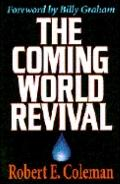 Coming World Revival Your Part in God's Plan to Reach the World