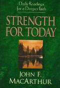 Strength for Today: Daily Readings for a Deeper Faith - John F. MacArthur - Hardcover