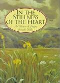 In the Stillness of the Heart A Collection of Prayers from the Bible