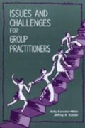 Issues & Challenges for Group Practitioners