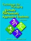 Techniques for Managing Verbally & Physically Aggressive Students