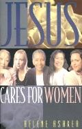 Jesus Cares for Women A Leader's Guide for Hosting and Evangelistic Bible Study for Women