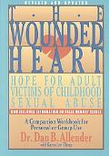 Wounded Heart A Companion Workbook for Personal or Group Use