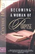 Becoming a Woman of Purpose A Bible Study