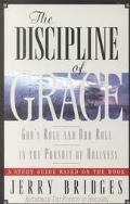 Discipline of Grace God's Role and Our Role in the Pursuit of Holiness/Study Guide