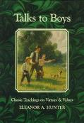 Talks to Boys: Classic Teaching on Virtues and Values