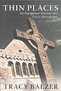 Thin Places An Evangelical Journey into Celtic Christianity