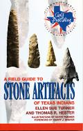 Field Guide to Stone Artifacts of Texas Indians