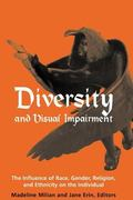 Diversity and Visual Impairment The Influence of Race, Gender, Religion, and Ethnicity on th...