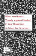 When You Have a Visually Impaired Student in Your Classroom A Guide for Teachers