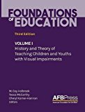 Foundations of Education: Volume I: History and Theory of Teaching Children and Youths with ...
