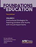 Foundations of Education: Volume II: Instructional Strategies for Teaching Children and Yout...
