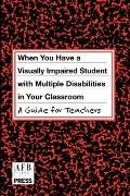 When You Have a Student With Visual and Multiple Disabilities in Your Classroom A Guide for ...