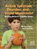 Autism Spectrum Disorders and Visual Impairments: Meeting Students' Learning Needs