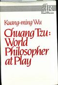 Chuang Tzu: World Philosopher at Play (Aar Studies in Religion)
