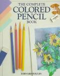 Complete Colored Pencil Book