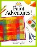 Paint Adventures! - Kathy Savage-Hubbard - Hardcover - 1st ed