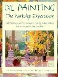 Oil Painting Workshop Experience - Ted Goerschner - Hardcover - 1st ed