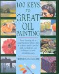 100 Keys to Great Oil Painting - Helen Douglas-Cooper - Hardcover