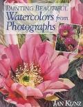 Painting Beautiful Watercolors from Photographs - Jan Kunz - Hardcover - 1 ED