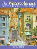 Watercolorist's Complete Guide to Color