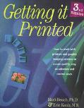 Getting It Printed: How to Work With Printers and Graphic Imaging Services to Assure Quality...