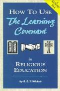 How to Use the Learning Covenant in Religious Education Working With Adults