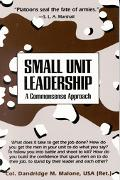 Small Unit Leadership A Commonsense Approach
