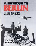 Airbridge to Berlin: The Berlin Crisis of 1948