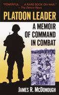 Platoon Leader A Memoir of Command in Combat