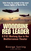 Woodbine Red Leader A P-51 Mustang Ace in the Mediterranean Theater