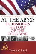 At the Abyss An Insider's History of the Cold War