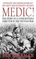 Medic The Story of a Conscientious Objector in the Vietnam War