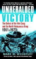 Unheralded Victory The Defeat Of The Viet Cong And The North Vietnamese Army, 1961-1973