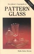Collector's Encyclopedia of Pattern Glass